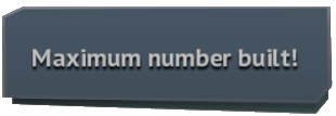 Maximum number built! Notice.png